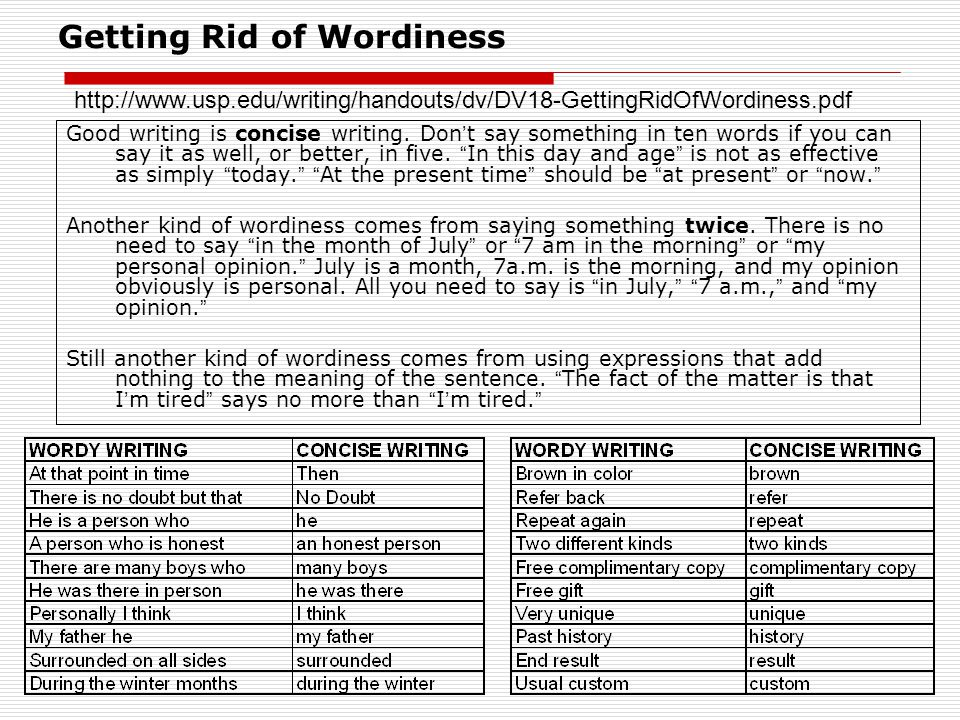 Getting Rid of Wordiness Good writing is concise writing.