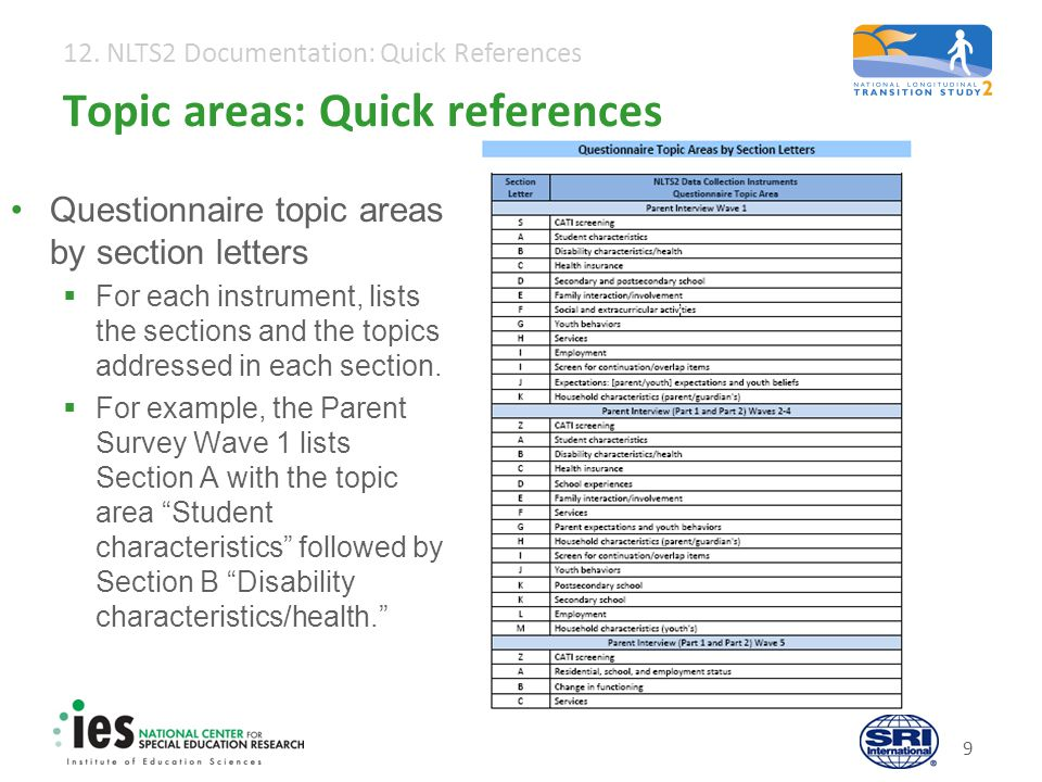 12. NLTS2 Documentation: Quick References 9 Topic areas: Quick references Questionnaire topic areas by section letters  For each instrument, lists th