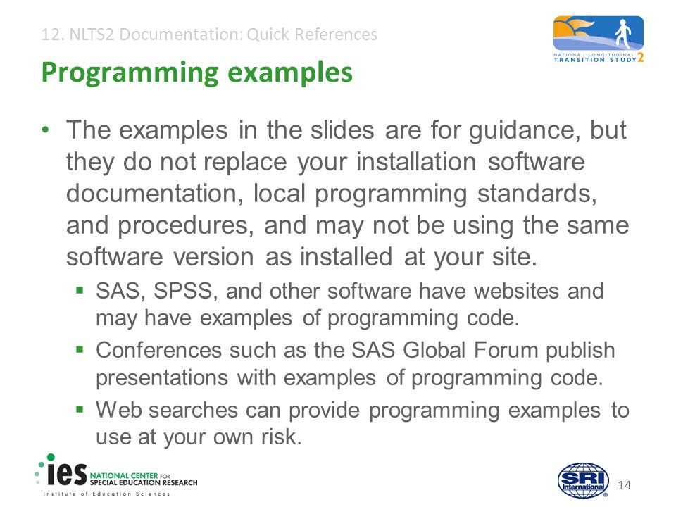 12. NLTS2 Documentation: Quick References 14 Programming examples The examples in the slides are for guidance, but they do not replace your installati