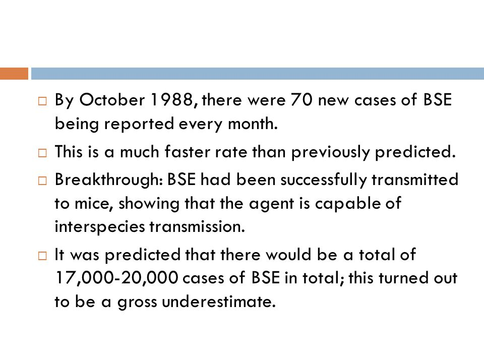  By October 1988, there were 70 new cases of BSE being reported every month.