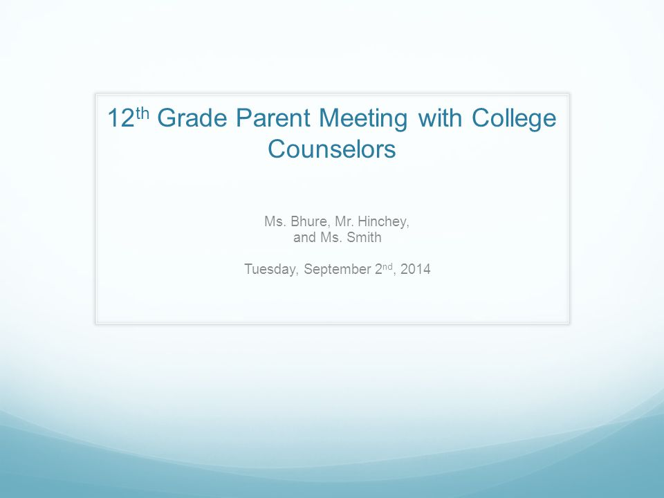 12 th Grade Parent Meeting with College Counselors Ms.