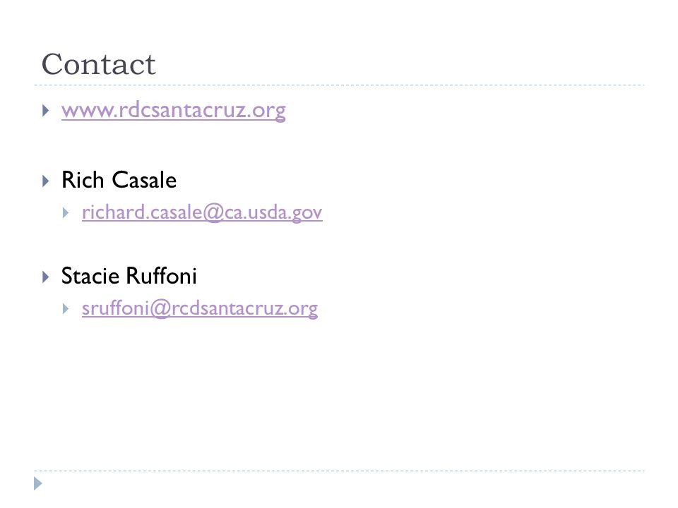 Contact  www.rdcsantacruz.org www.rdcsantacruz.org  Rich Casale  richard.casale@ca.usda.gov richard.casale@ca.usda.gov  Stacie Ruffoni  sruffoni@rcdsantacruz.org sruffoni@rcdsantacruz.org