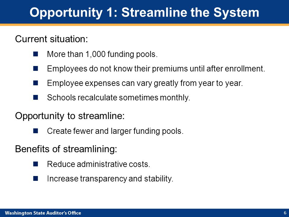 Opportunity 1: Streamline the System Current situation: More than 1,000 funding pools.