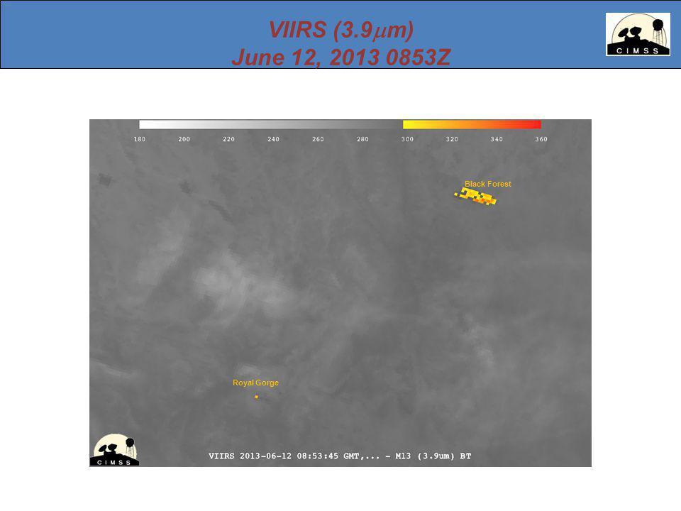 VIIRS (3.9  m) June 12, 2013 0853Z Black Forest Royal Gorge