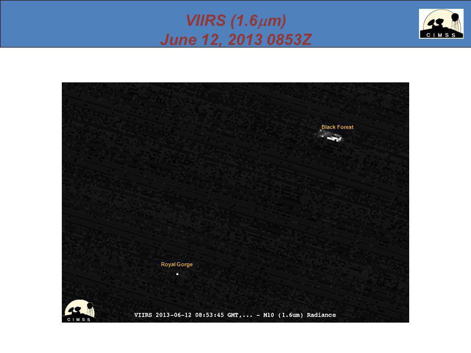 VIIRS (1.6  m) June 12, 2013 0853Z Black Forest Royal Gorge