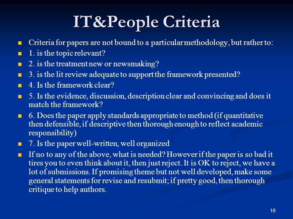 IT&People Criteria Criteria for papers are not bound to a particular methodology, but rather to: 1.