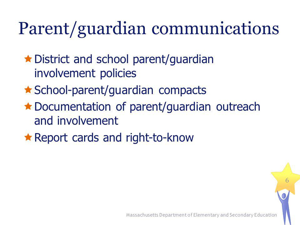 Parent/guardian communications Massachusetts Department of Elementary and Secondary Education 7