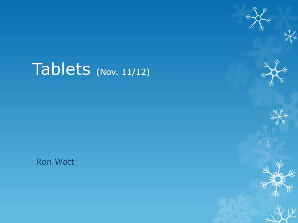 Tablets (Nov. 11/12) Ron Watt