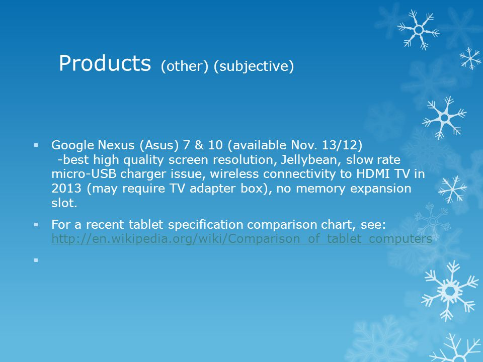 Products (other) (subjective)  Google Nexus (Asus) 7 & 10 (available Nov.