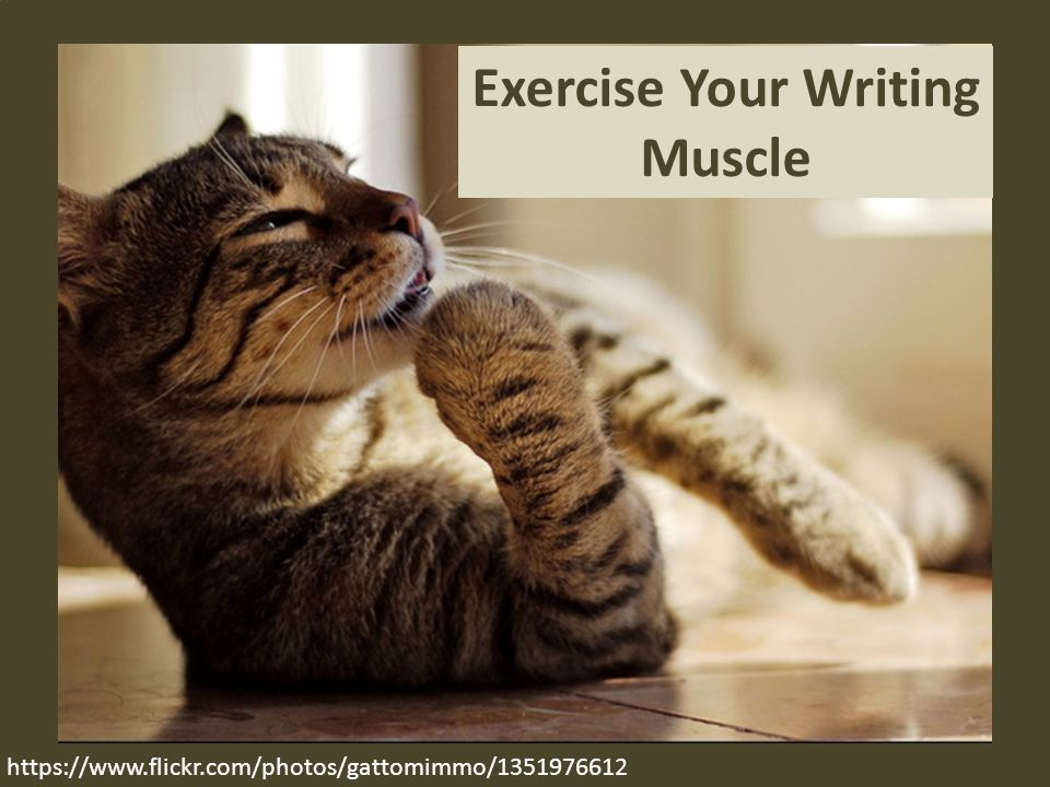 https://www.flickr.com/photos/gattomimmo/1351976612 Exercise Your Writing Muscle https://www.flickr.com/photos/gattomimmo/1351976612