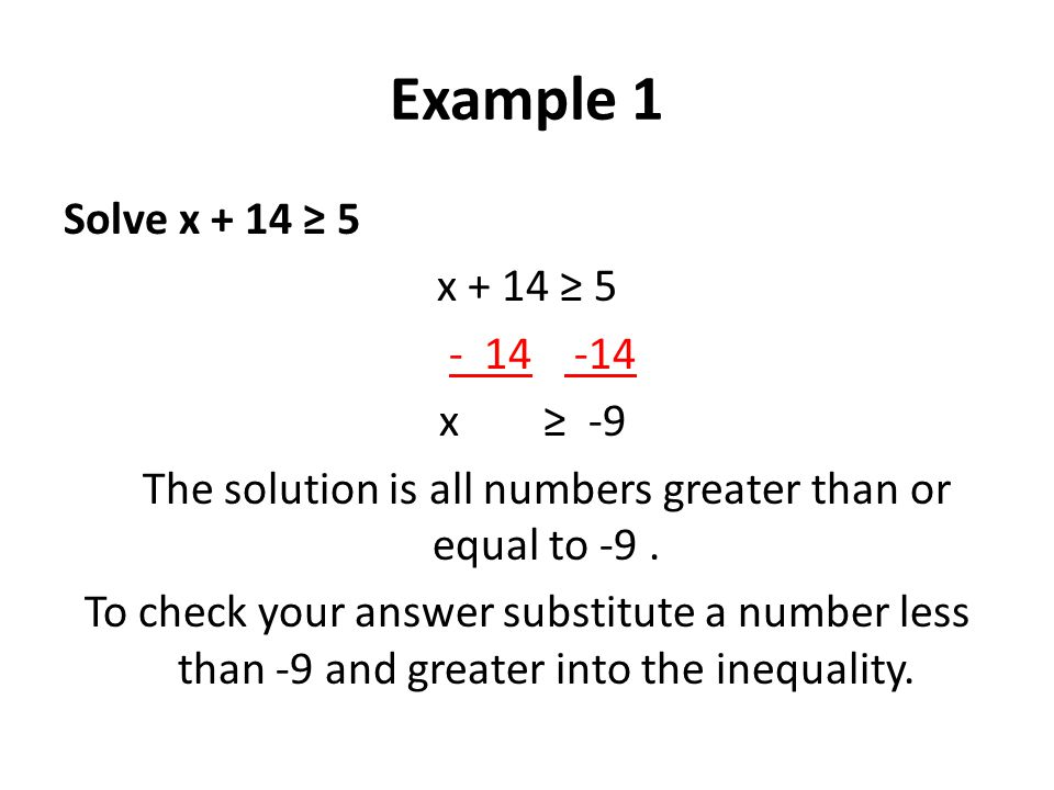 Your Turn Solve the inequality. Check your Solution. x + 2 ‹ 7 All numbers less than 5