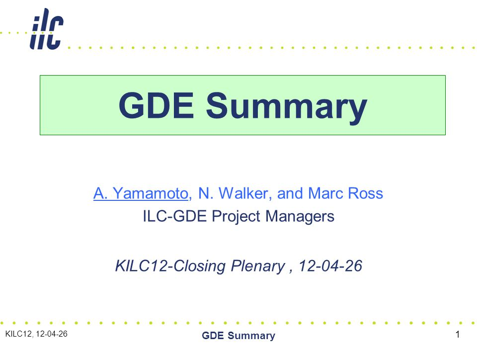 Outline GDE Technical update/progress, since LCWS11, Granada –SCRF and Beam Test Facilities Gradient yield, after Sept.