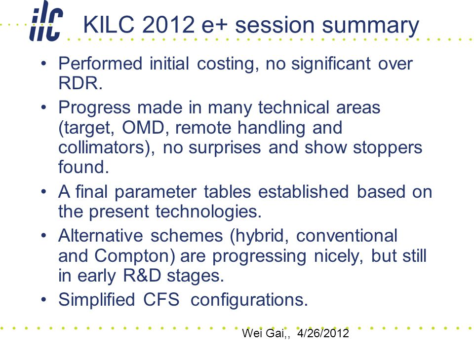 KILC 2012 e+ session summary Performed initial costing, no significant over RDR.