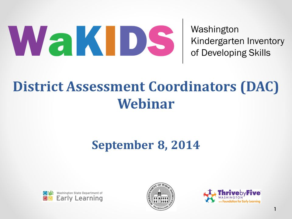 District Assessment Coordinators (DAC) Webinar September 8, 2014 1