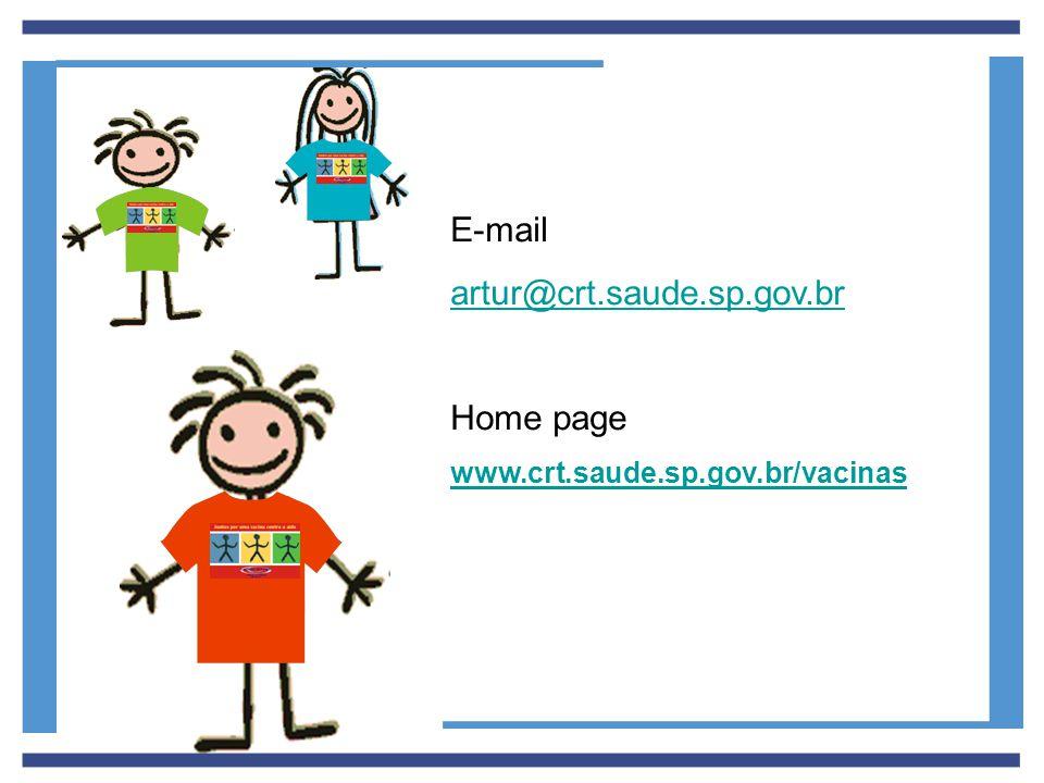 E-mail artur@crt.saude.sp.gov.br Home page www.crt.saude.sp.gov.br/vacinas