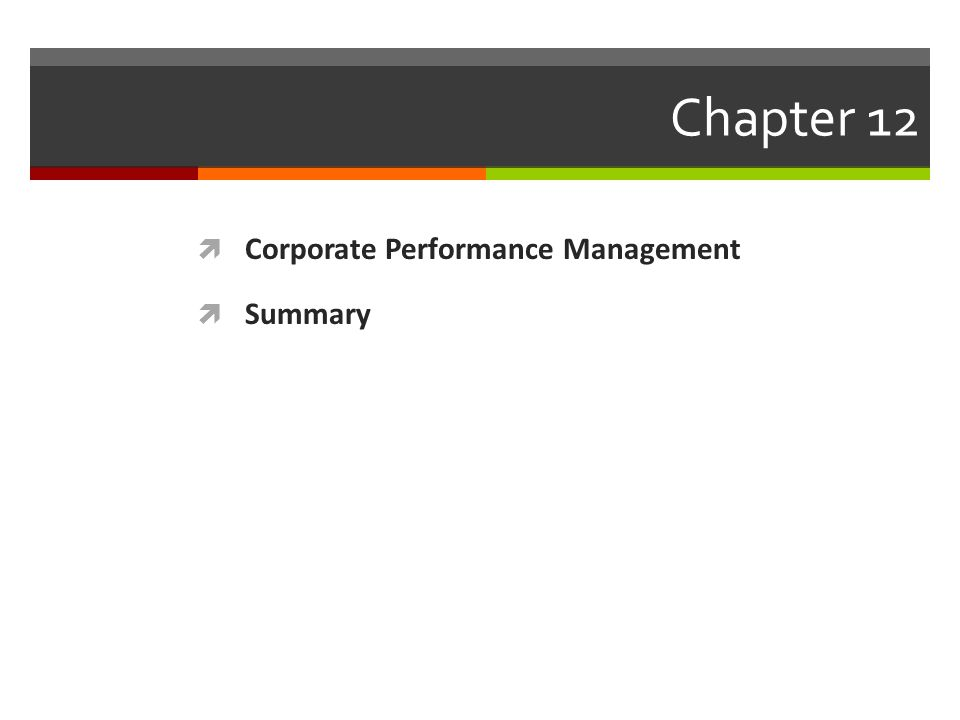 Chapter 12  Corporate Performance Management  Summary