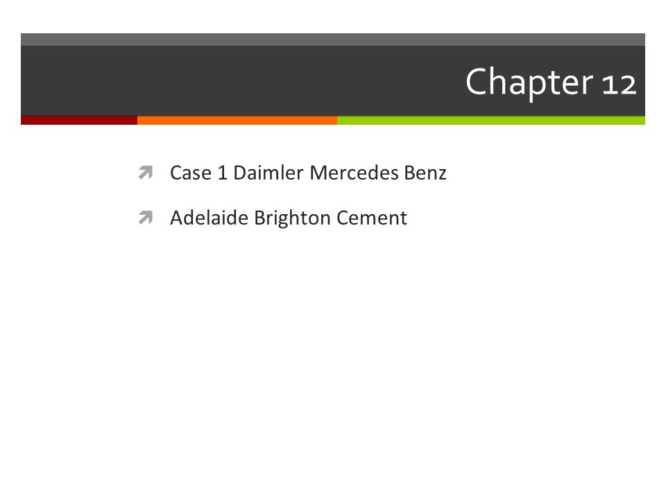 Chapter 12  Case 1 Daimler Mercedes Benz  Adelaide Brighton Cement
