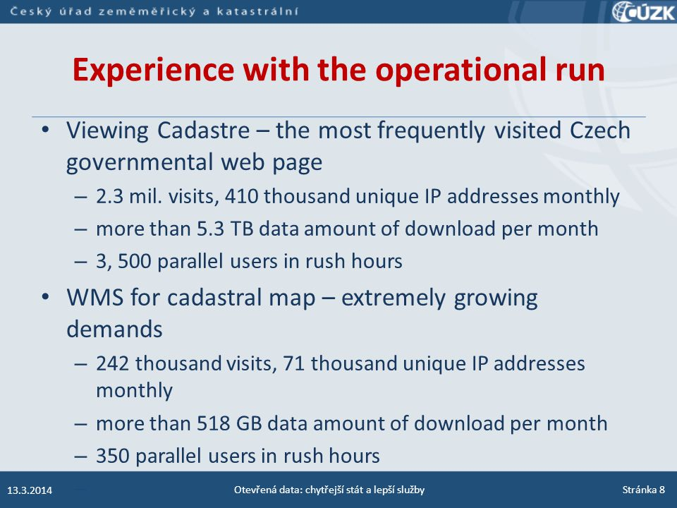 Experience with the operational run Viewing Cadastre – the most frequently visited Czech governmental web page – 2.3 mil. visits, 410 thousand unique