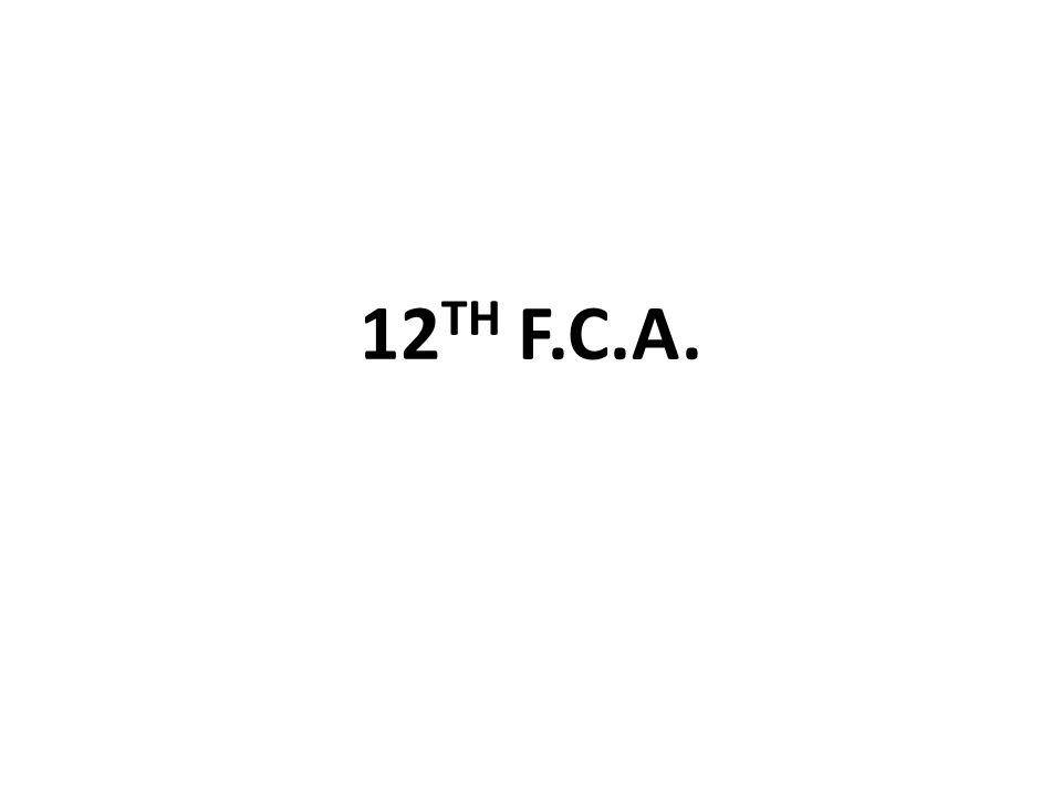 12 TH F.C.A.