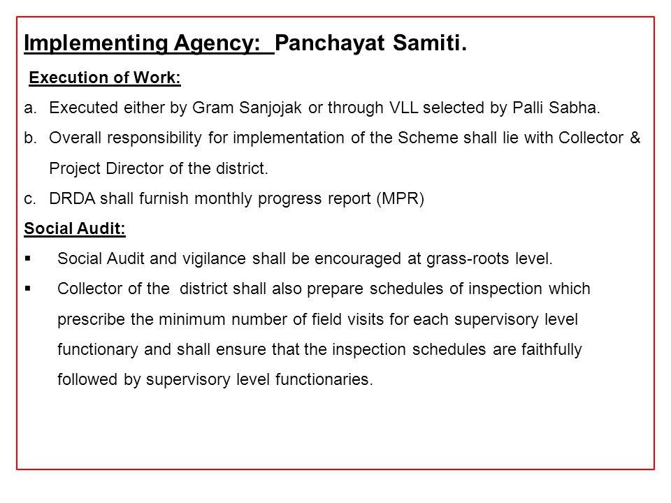 Implementing Agency: Panchayat Samiti.