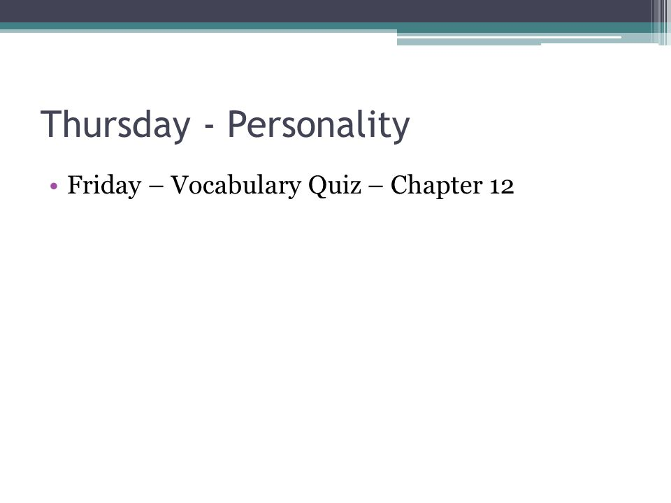 Thursday - Personality Friday – Vocabulary Quiz – Chapter 12