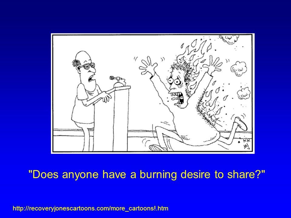 Does anyone have a burning desire to share http://recoveryjonescartoons.com/more_cartoons!.htm