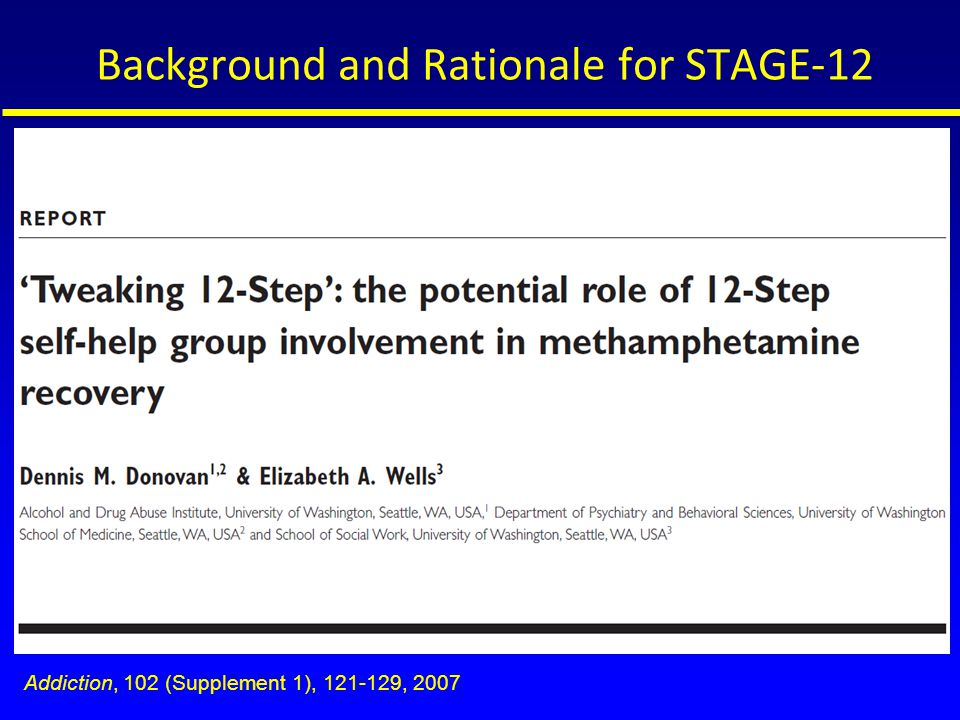 Background and Rationale for STAGE-12 Addiction, 102 (Supplement 1), 121-129, 2007