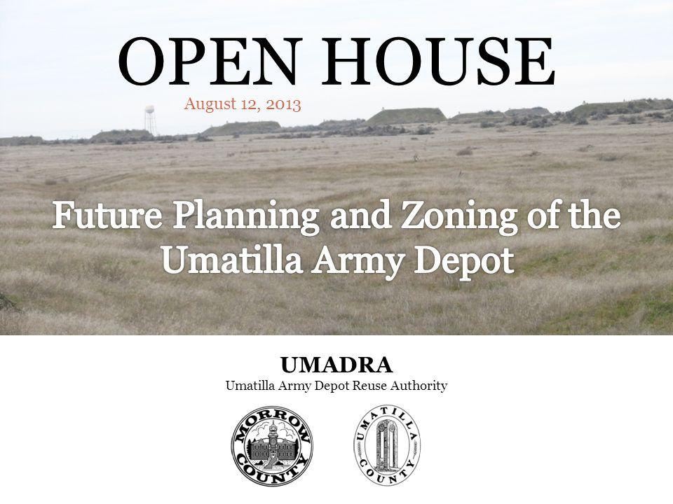 OPEN HOUSE August 12, 2013 UMADRA Umatilla Army Depot Reuse Authority