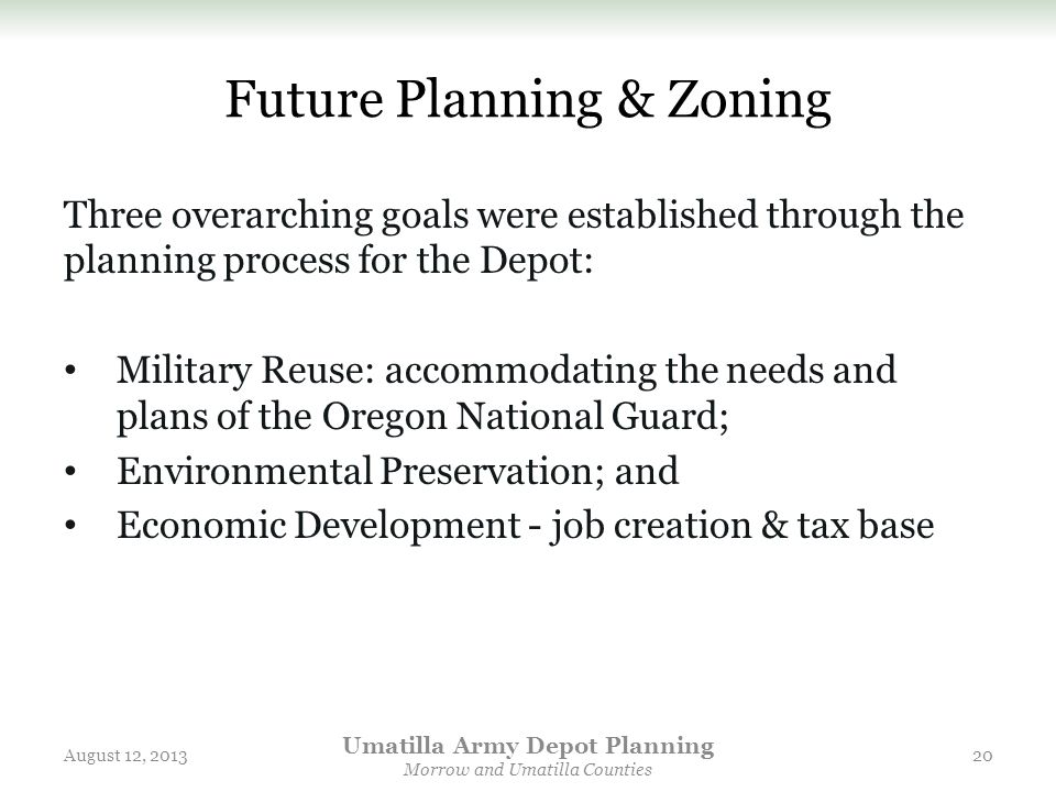 Future Planning & Zoning Three overarching goals were established through the planning process for the Depot: Military Reuse: accommodating the needs