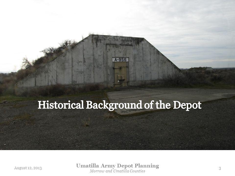 August 12, 2013 Umatilla Army Depot Planning Morrow and Umatilla Counties 3