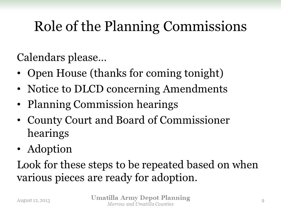 Role of the Planning Commissions Calendars please… Open House (thanks for coming tonight) Notice to DLCD concerning Amendments Planning Commission hea