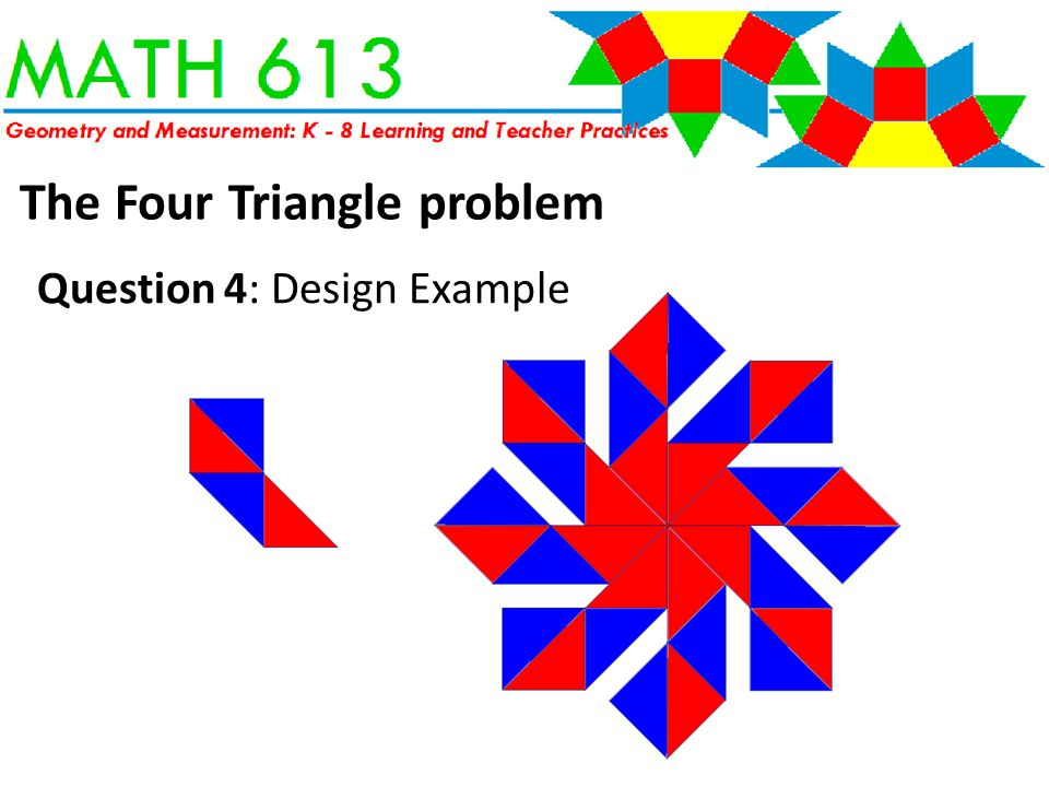 Question 4: Design Example The Four Triangle problem