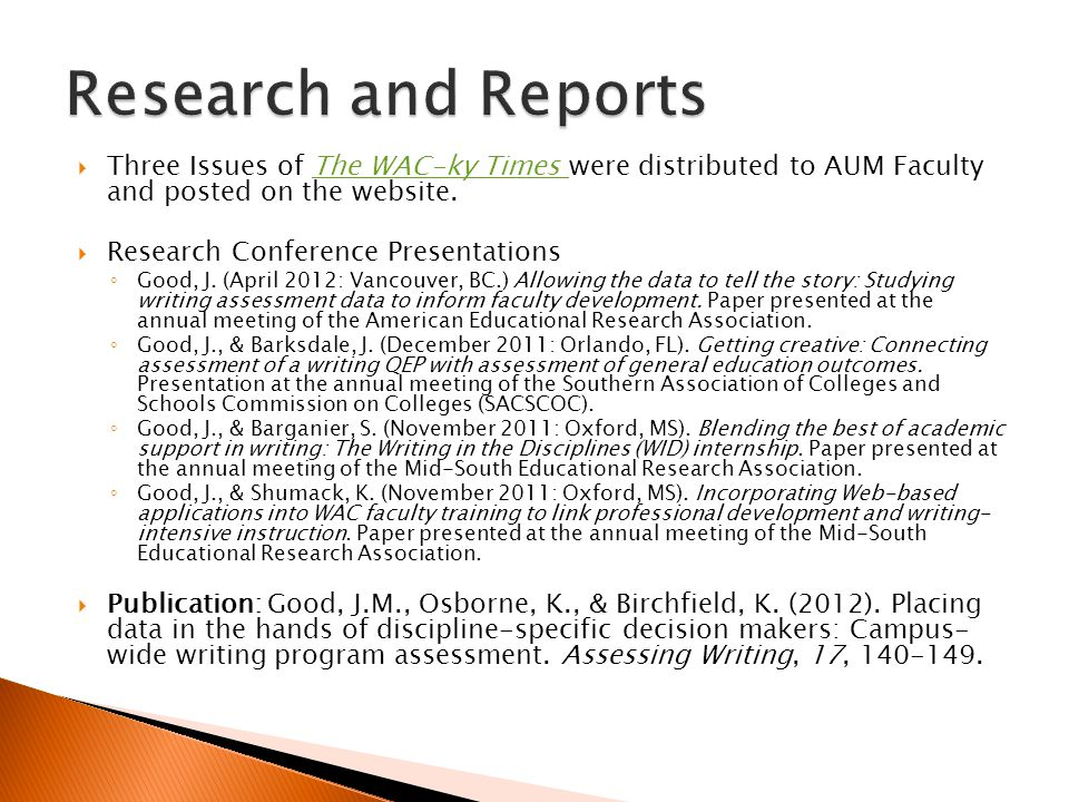  Three Issues of The WAC-ky Times were distributed to AUM Faculty and posted on the website.The WAC-ky Times  Research Conference Presentations ◦ Go