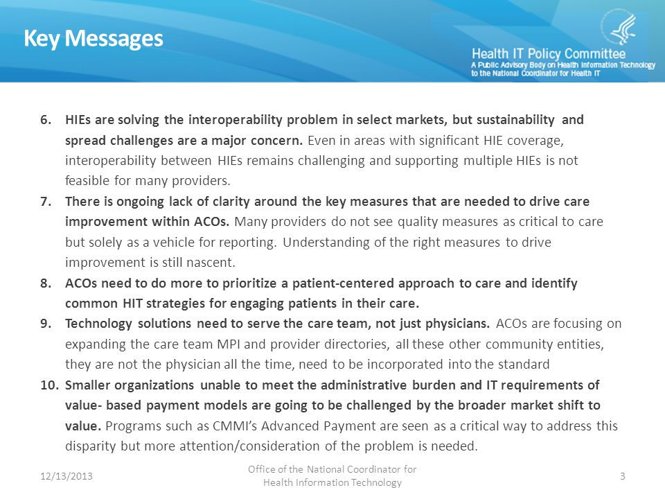 Key Messages 6.HIEs are solving the interoperability problem in select markets, but sustainability and spread challenges are a major concern.