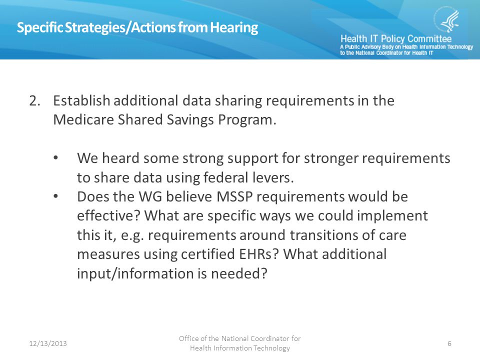 Specific Strategies/Actions from Hearing 2.Establish additional data sharing requirements in the Medicare Shared Savings Program.