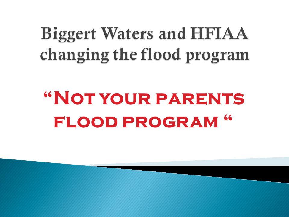 Not your parents flood program