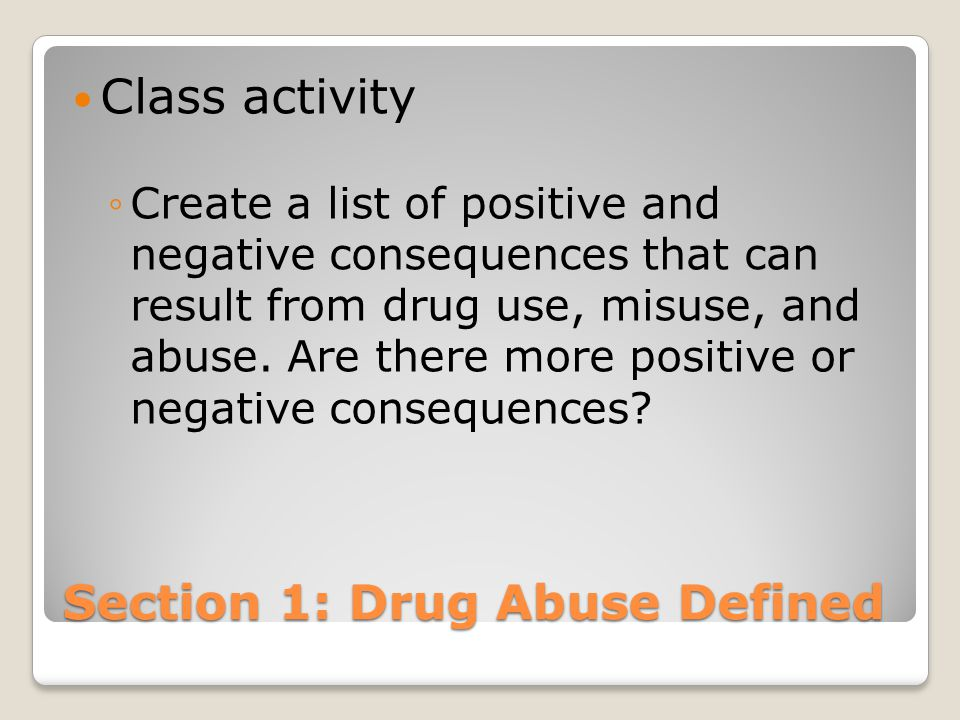 Section 2: Why do people abuse drugs.