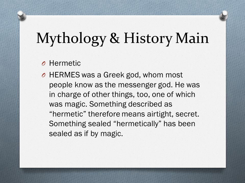 Mythology & History Main O Hermetic O HERMES was a Greek god, whom most people know as the messenger god.