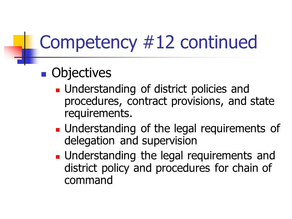 Competency #12 continued Ability to perform first aid Ability to use infection control and universal precautions Ability to use lifting, carrying, and transferring techniques.