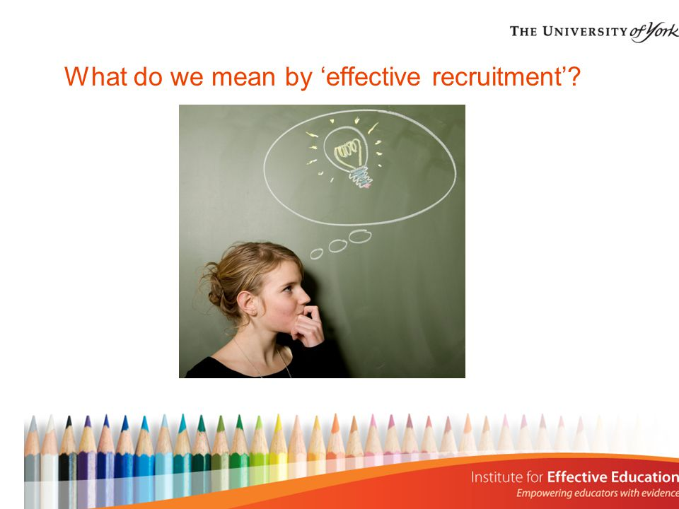 What do we mean by 'effective recruitment'?