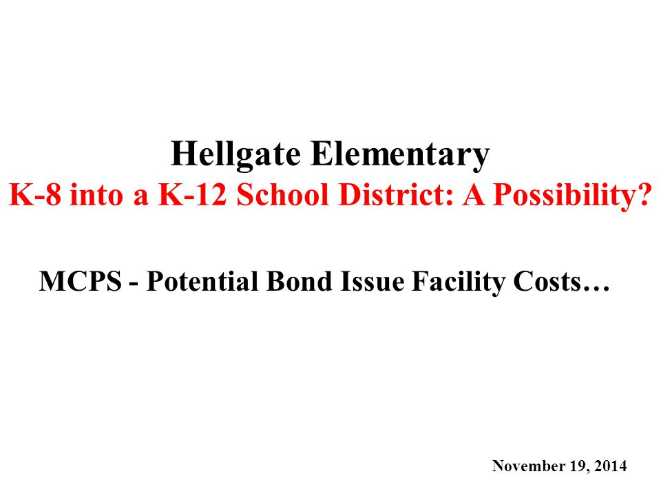 Hellgate Elementary K-8 into a K-12 School District: A Possibility.