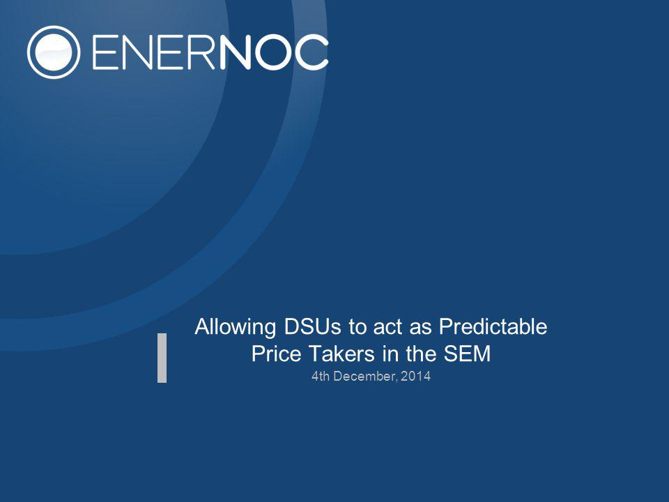 Allowing DSUs to act as Predictable Price Takers in the SEM 4th December, 2014