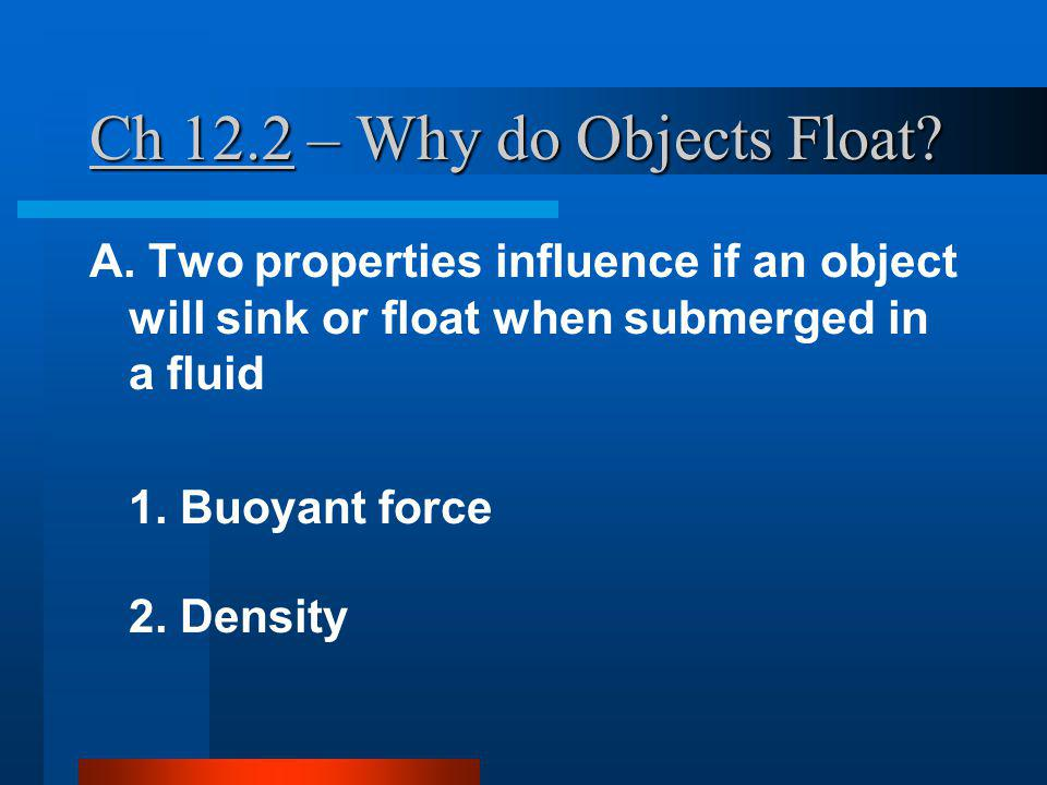 Ch 12.2 – Why do Objects Float.A.