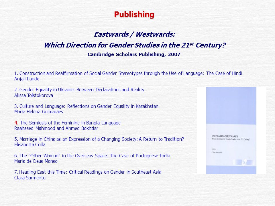 Publishing Eastwards / Westwards: Which Direction for Gender Studies in the 21 st Century.