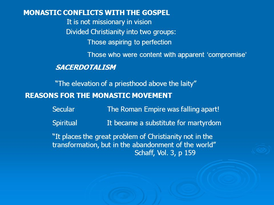 GEOGRAPHICAL AREA FOR MONASTICISIM West THREE PEROIDS OF MONASTIC DEVELOPMENT 1.