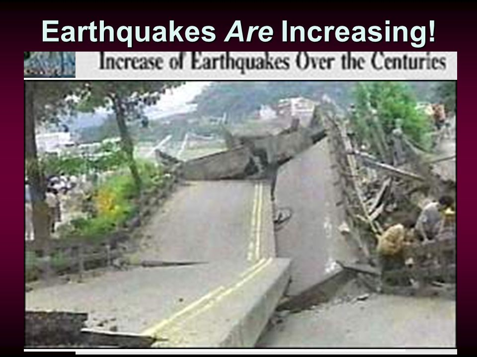 Mat 24:7 ...and earthquakes in various places.
