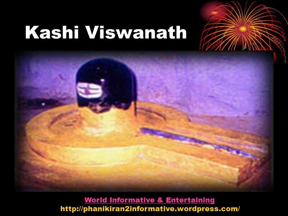 Kashi Viswanath World Informative & Entertaining http://phanikiran2informative.wordpress.com/