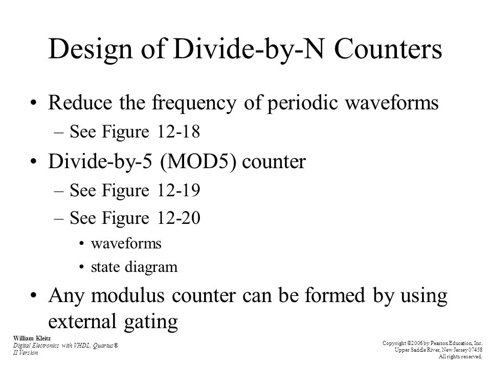 Design of Divide-by-N Counters Reduce the frequency of periodic waveforms –See Figure 12-18 Divide-by-5 (MOD5) counter –See Figure 12-19 –See Figure 1