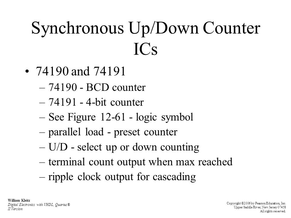 Synchronous Up/Down Counter ICs 74190 and 74191 –74190 - BCD counter –74191 - 4-bit counter –See Figure 12-61 - logic symbol –parallel load - preset c