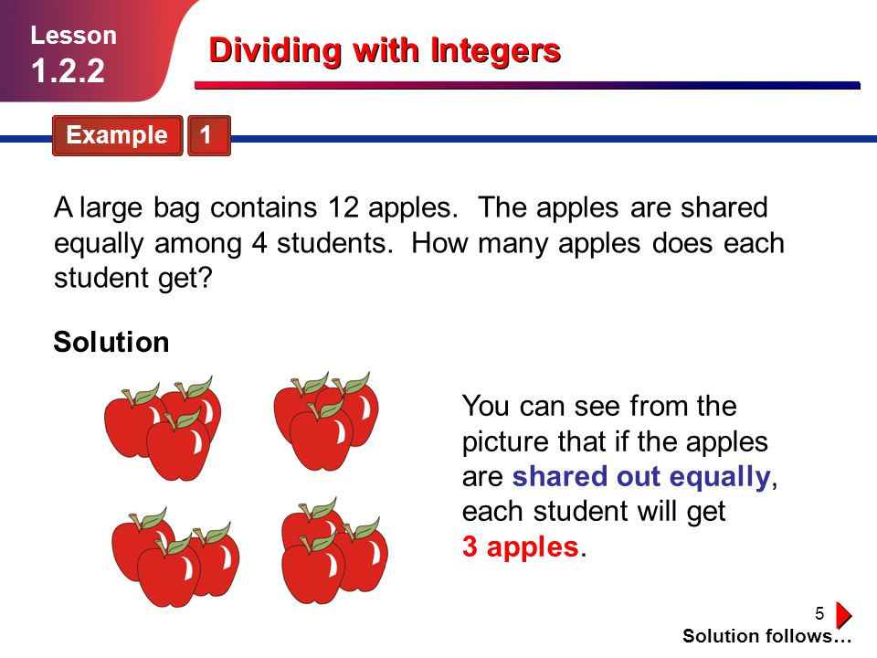 5 A large bag contains 12 apples.The apples are shared equally among 4 students.